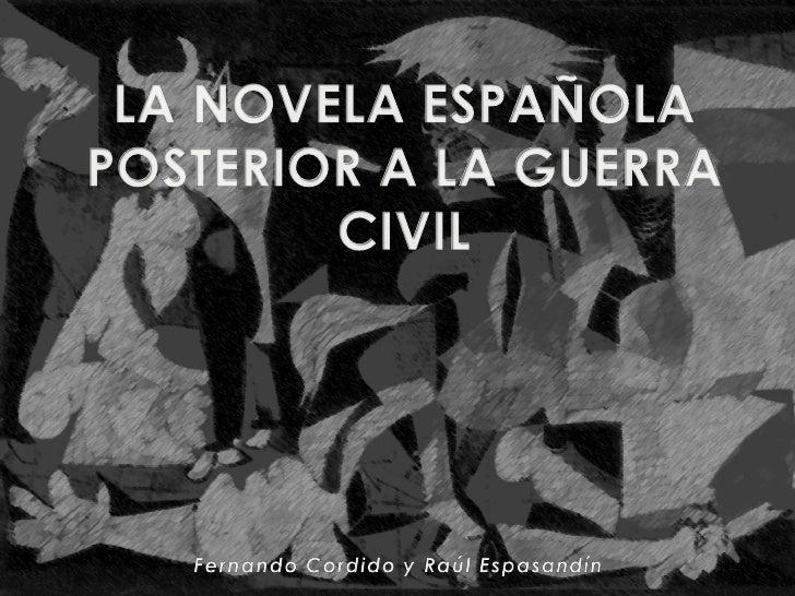 Contexto Histórico  • Consecuencias de la Guerra Civil  Tendencias de la década de los cuarenta  • Novela nacionalista  • ...