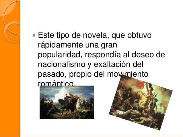   Este tipo de novela, que obtuvo rápidamente una gran popularidad, respondía al deseo de nacionalismo y exaltación del p...