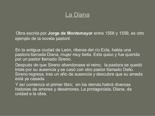 La Diana Obra escrita por Jorge de Montemayor entre 1558 y 1559, es otro ejemplo de la novela pastoril. En la antigua ciud...