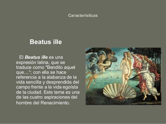 """Características Beatus ille El Beatus ille es una expresión latina, que se traduce como """"Bendito aquel que....""""; con ella ..."""