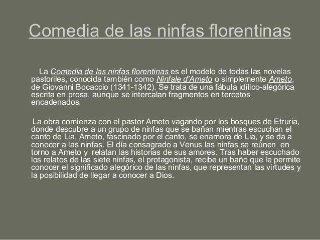 Comedia de las ninfas florentinas La Comedia de las ninfas florentinas es el modelo de todas las novelas pastoriles, conoc...