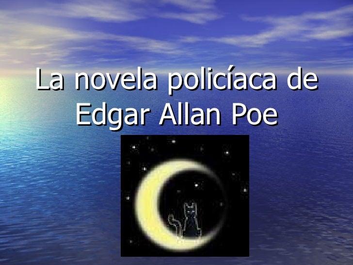 La novela policíaca de Edgar Allan Poe