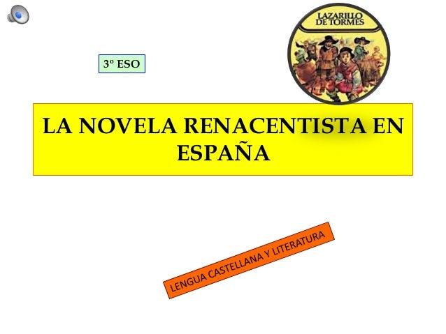 3º ESOLA NOVELA RENACENTISTA EN         ESPAÑA