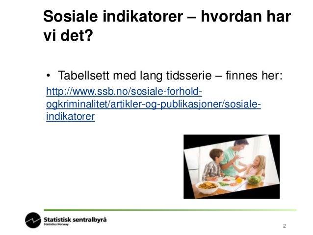 Noen hovedresultater  • Vi blir fortsatt flere i Norge  • Mange tar høyere utdanning – foreldrenes bakgrunn er  viktig  • ...