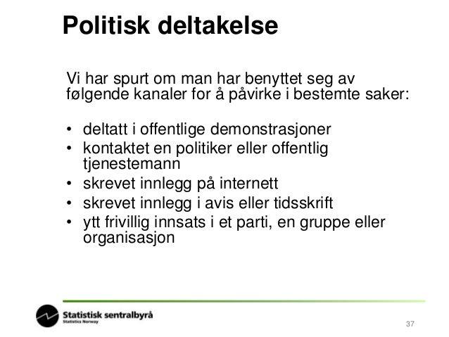 Kanaler for politisk påvirkning  • Den vanligste formen for  politisk deltakelse er  direkte kontakt med  politiker eller ...