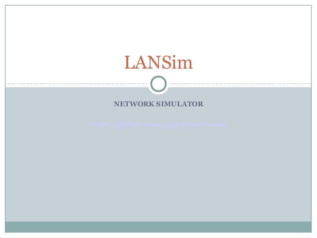LANSim      NETWORK SIMULATORhttps://github.com/applegrew/lansim