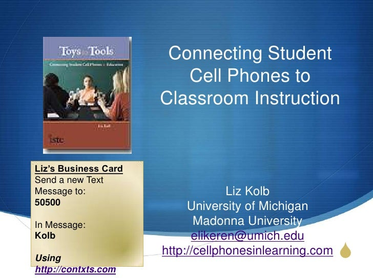Connecting Student Cell Phones to Classroom Instruction<br />Liz's Business Card<br />Send a new Text Message to:<br />505...