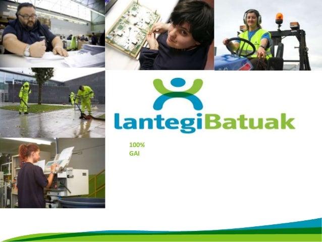 Gizarte-proiektu bat www.lantegi.com 100% GAI