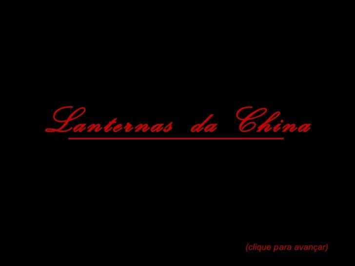 Lanternas  da China (clique para avançar)