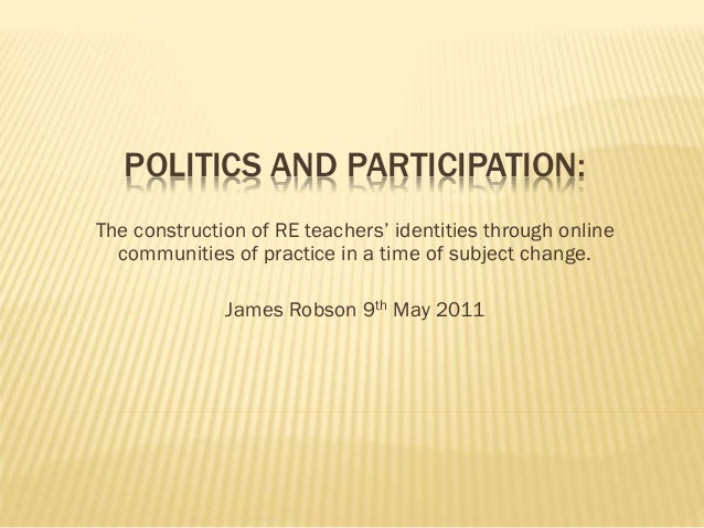 POLITICS AND PARTICIPATION: The construction of RE teachers' identities through online communities of practice in a time o...