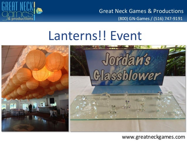 (800) GN-Games / (516) 747-9191www.greatneckgames.comGreat Neck Games & ProductionsLanterns!! Event