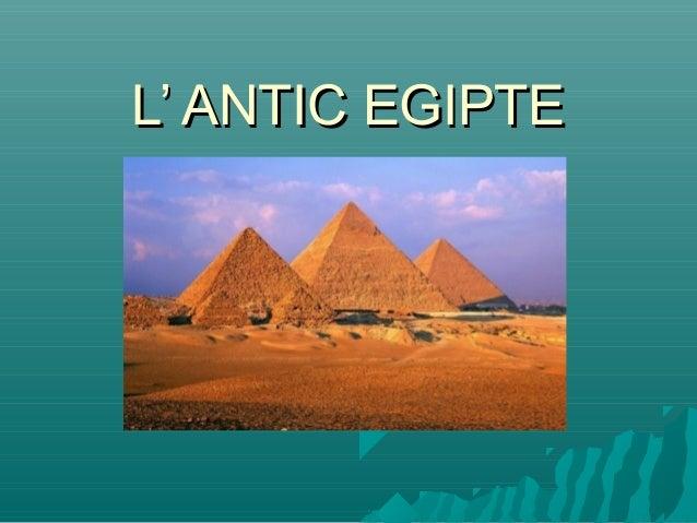 L' ANTIC EGIPTEL' ANTIC EGIPTE