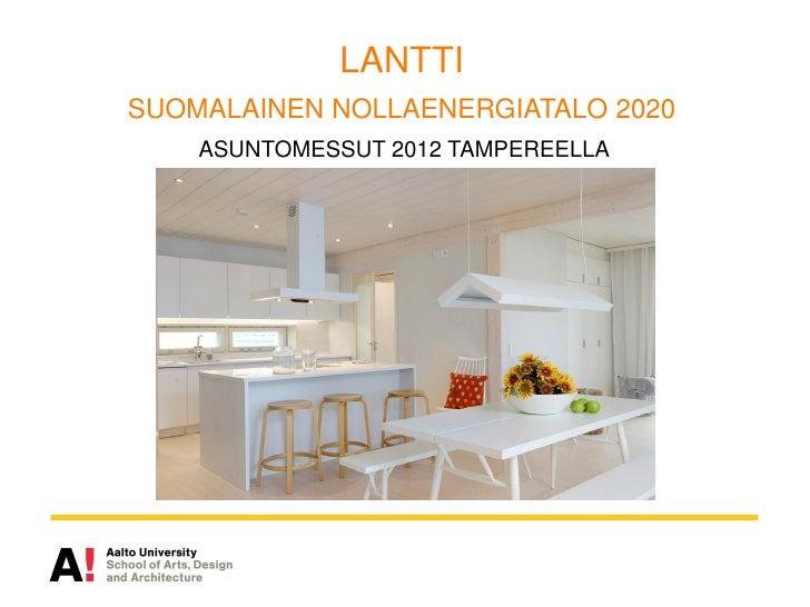 LANTTISUOMALAINEN NOLLAENERGIATALO 2020    ASUNTOMESSUT 2012 TAMPEREELLA