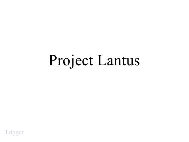 Project Lantus Trigger
