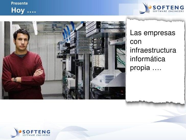 PresenteHoy ….           Las empresas           con           infraestructura           informática           propia ….