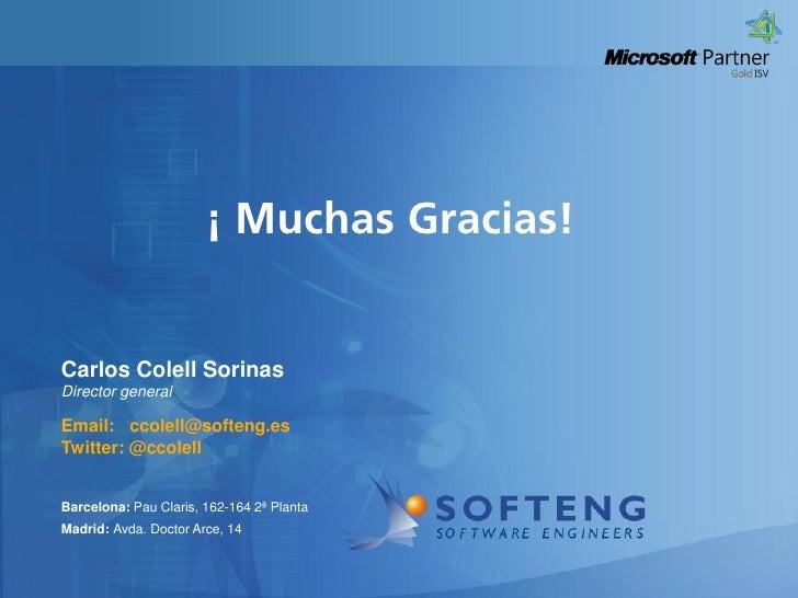 proyecto:                        ¡ Muchas Gracias! Carlos Colell Sorinas Director general Email: ccolell@softeng.es Twitte...
