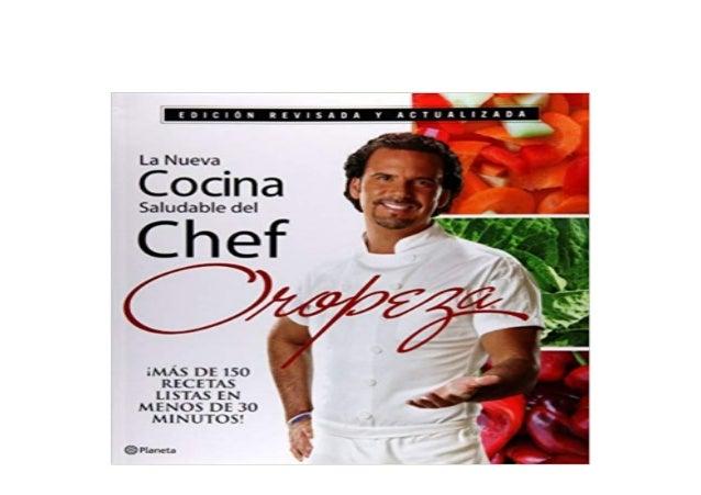 Detail Book Title : La nueva cocina saludable del Chef Oropeza Spanish Edition Spanish Format : PDF,kindle,epub Language :...