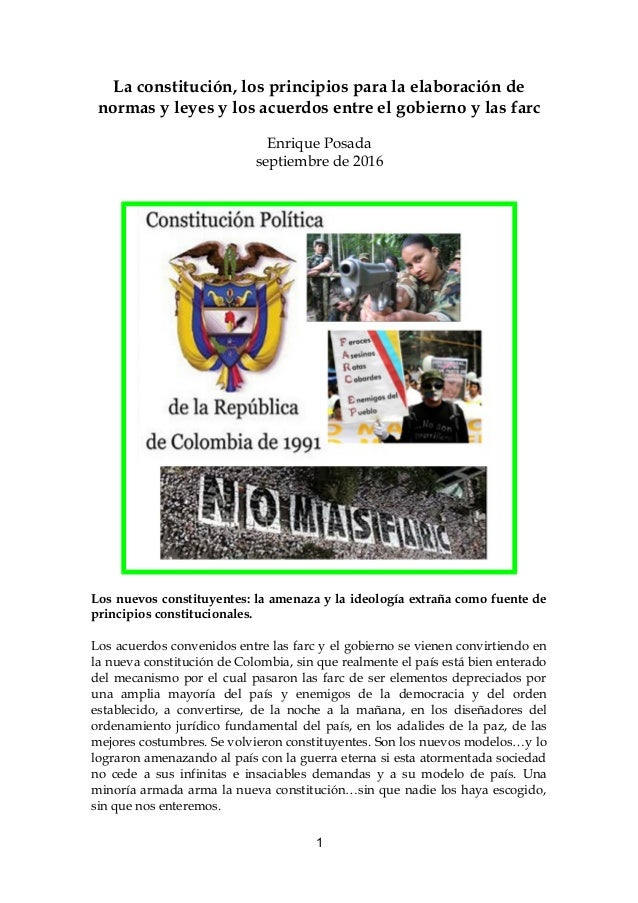 La constitución, los principios para la elaboración de normas y leyes y los acuerdos entre el gobierno y las farc Enrique ...