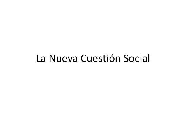 La Nueva Cuestión Social