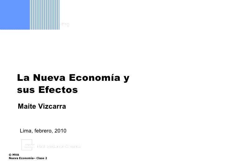 La Nueva Economía y  sus Efectos Lima, febrero, 2010 Maite Vizcarra