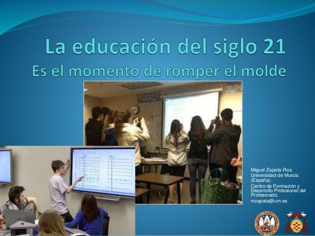 Miguel Zapata-Ros, Universidad de Murcia (España). Centro de Formación y Desarrollo Profesional del Profesorado. mzapata@u...