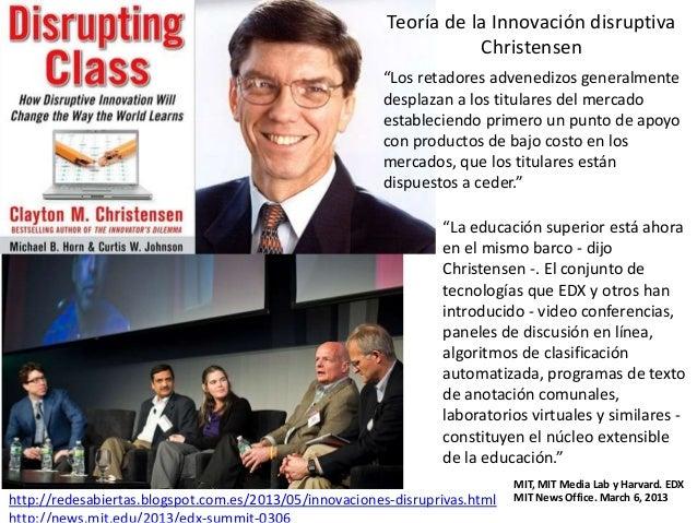 """http://redesabiertas.blogspot.com.es/2013/05/innovaciones-disruprivas.html """"Los retadores advenedizos generalmente desplaz..."""