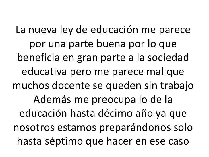 La nueva ley de educación me parece por una parte buena por lo que beneficia en gran parte a la sociedad educativa pero me...