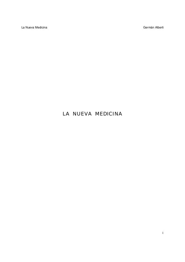 La Nueva Medicina Germán Alberti 1 LA NUEVA MEDICINA