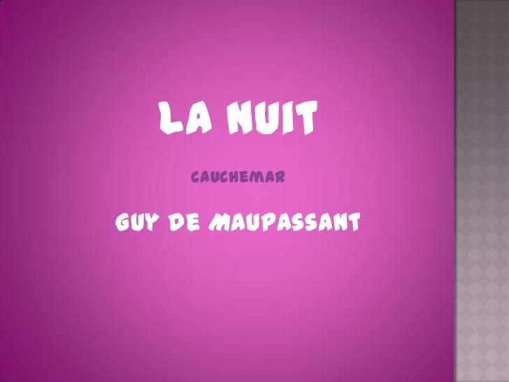 La Nuit     cauchemarGuy de Maupassant