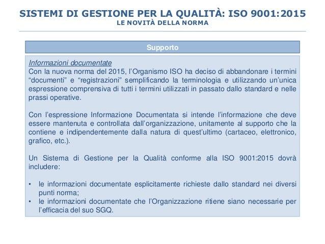 """Supporto Informazioni documentate Con la nuova norma del 2015, l'Organismo ISO ha deciso di abbandonare i termini """"documen..."""