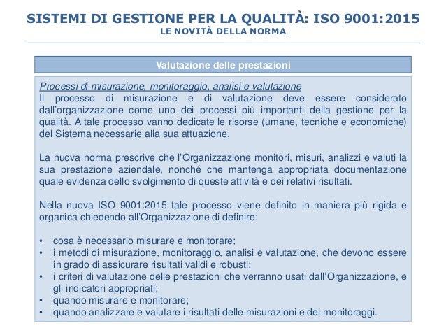 Valutazione delle prestazioni Processi di misurazione, monitoraggio, analisi e valutazione Il processo di misurazione e di...