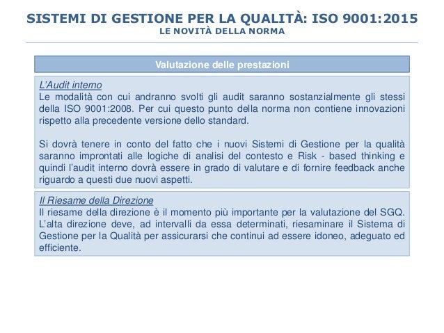 Valutazione delle prestazioni L'Audit interno Le modalità con cui andranno svolti gli audit saranno sostanzialmente gli st...
