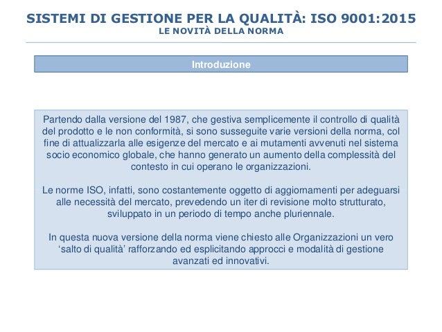 Introduzione Partendo dalla versione del 1987, che gestiva semplicemente il controllo di qualità del prodotto e le non con...