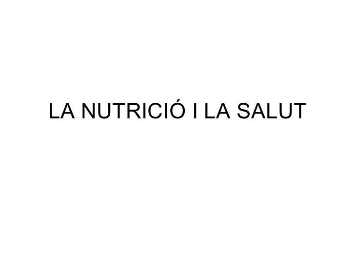 LA NUTRICIÓ I LA SALUT