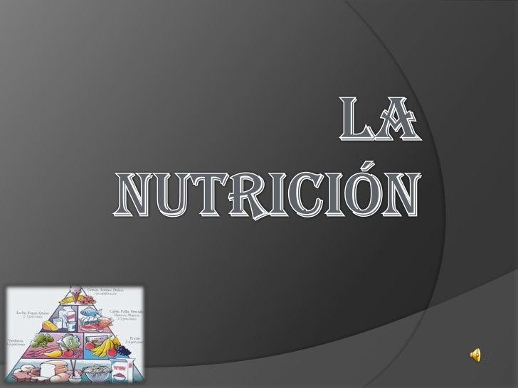 La Nutrición<br />