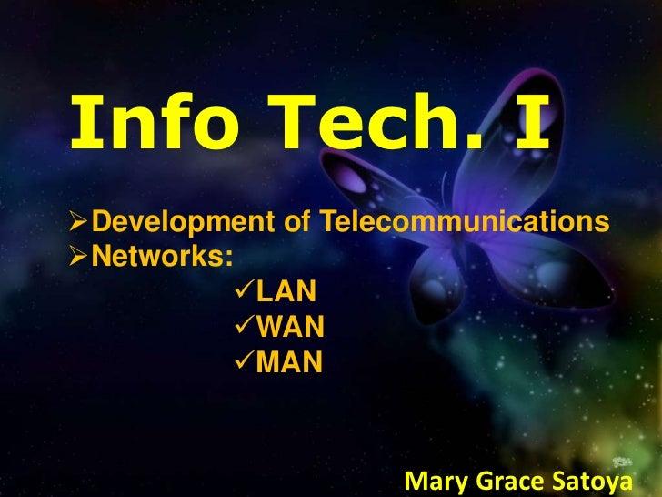 Info Tech. IDevelopment of TelecommunicationsNetworks:          LAN          WAN          MAN                     Mar...