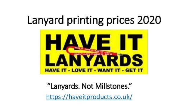 """Lanyard printing prices 2020 https://haveitproducts.co.uk/ """"Lanyards. Not Millstones."""""""