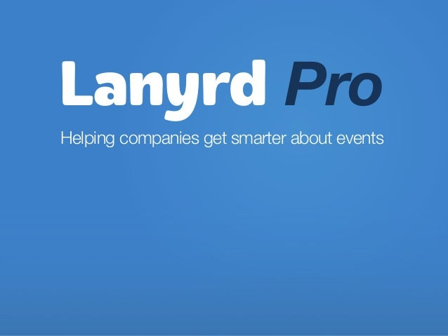 Lanyrd ProHelping companies get smarter about events
