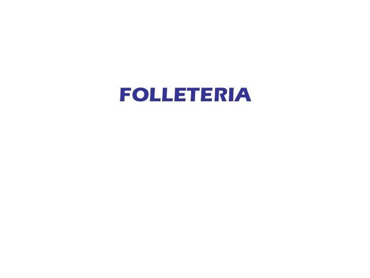 <ul><li>FOLLETERIA </li></ul>