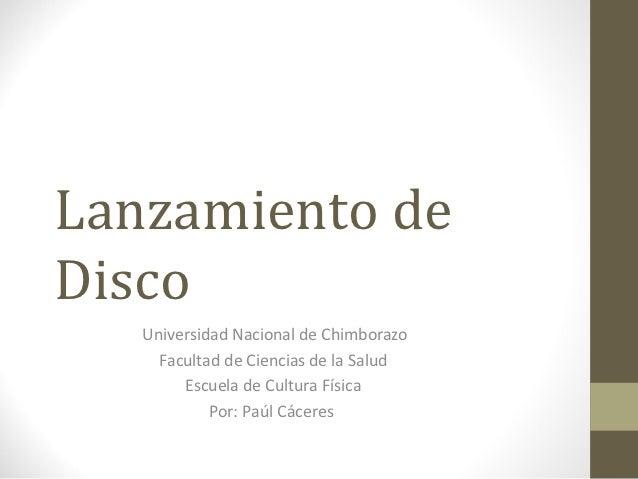 Lanzamiento deDisco   Universidad Nacional de Chimborazo     Facultad de Ciencias de la Salud        Escuela de Cultura Fí...