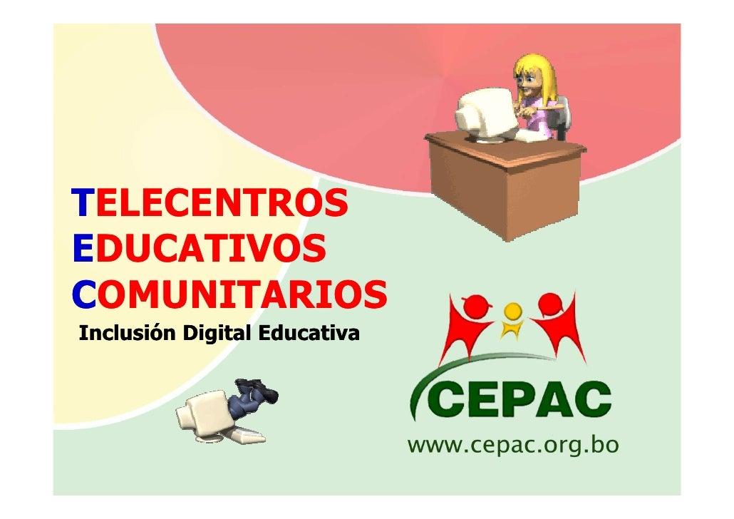 TELECENTROSEDUCATIVOSCOMUNITARIOSInclusión Digital Educativa