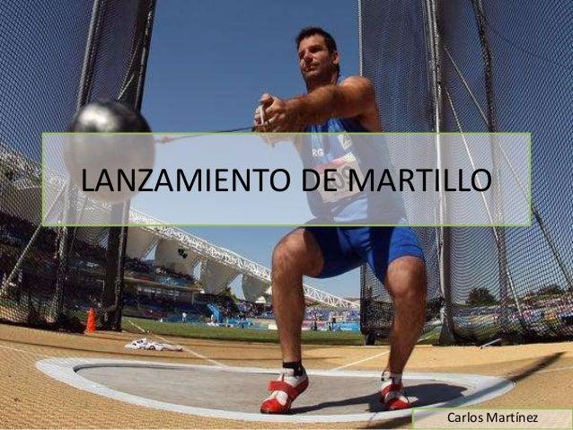 LANZAMIENTO DE MARTILLO                    Carlos Martínez