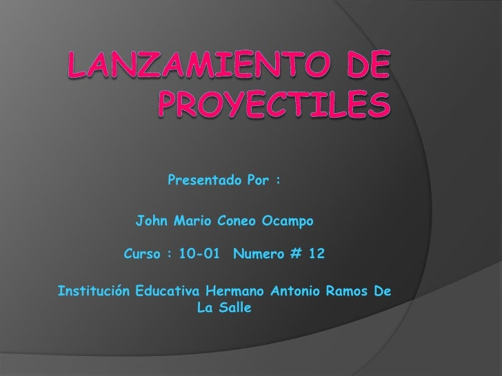 Presentado Por :          John Mario Coneo Ocampo         Curso : 10-01 Numero # 12Institución Educativa Hermano Antonio R...