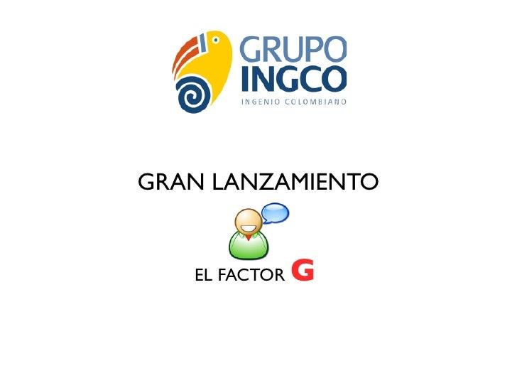 GRAN LANZAMIENTO      EL FACTOR   G