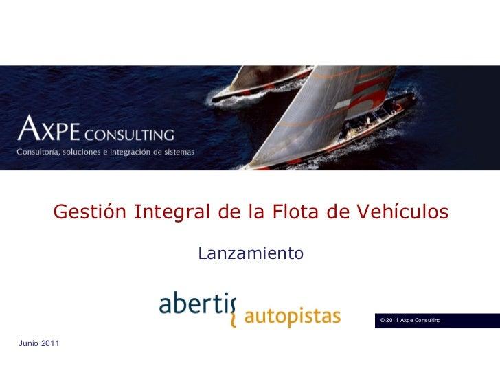 Gestión Integral de la Flota de Vehículos Lanzamiento Junio 2011   © 2011 A xpe Consulting