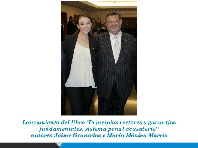 """Lanzamiento del libro """"Principios rectores y garantías fundamentales: sistema penal acusatorio"""" autores Jaime Granados y M..."""