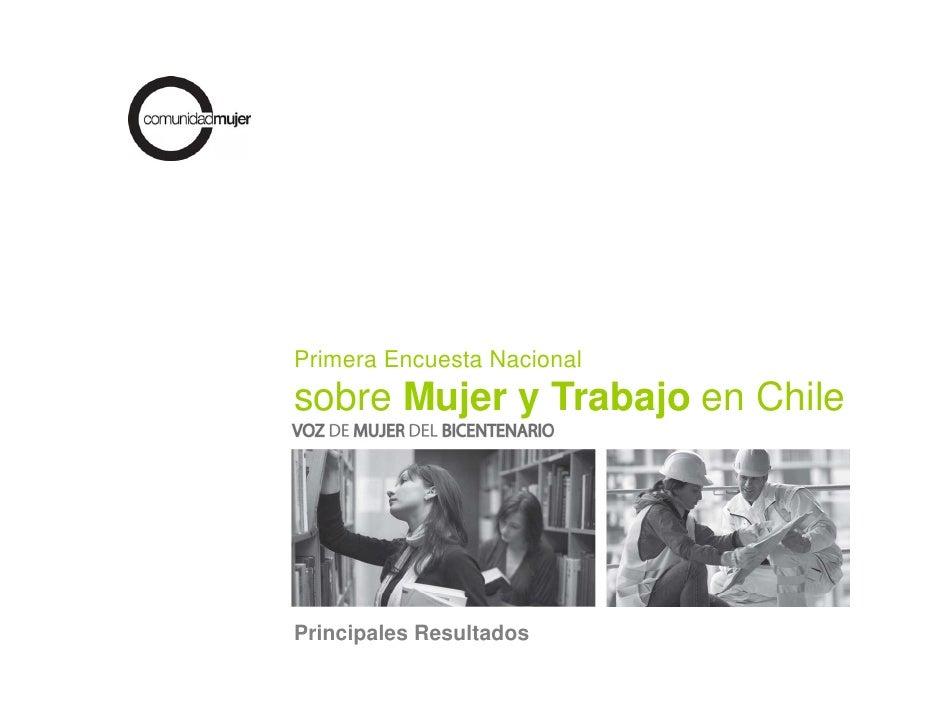 Primera Encuesta Nacional sobre Mujer y Trabajo en Chile     Principales Resultados