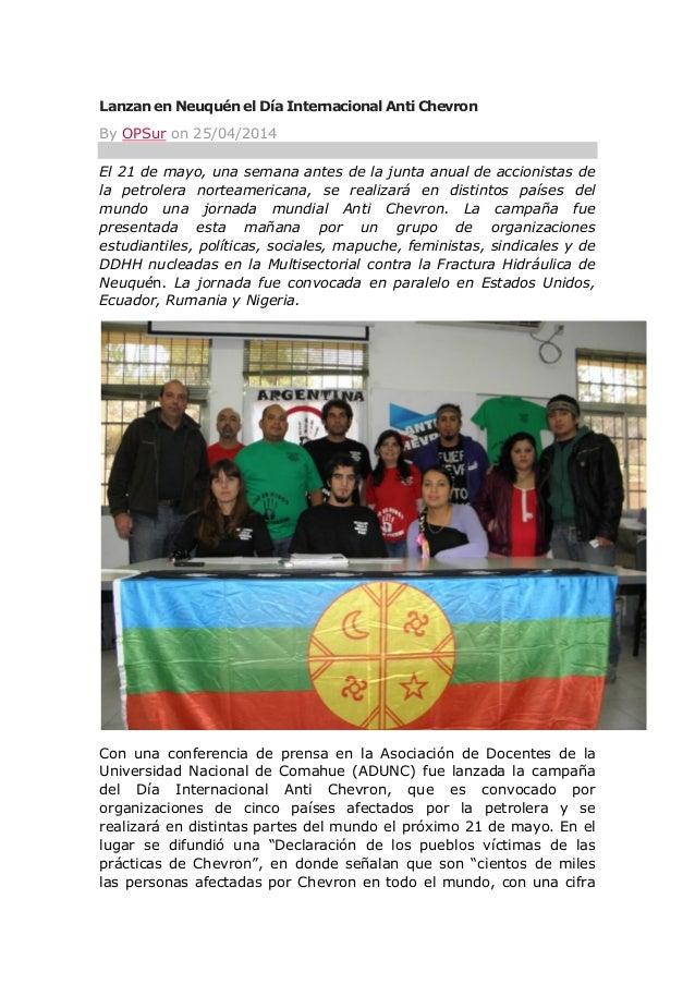 Lanzan en Neuquén el Día Internacional Anti Chevron By OPSur on 25/04/2014 El 21 de mayo, una semana antes de la junta anu...