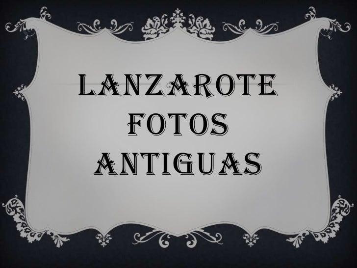 LANZAROTEFOTOS ANTIGUAS<br />
