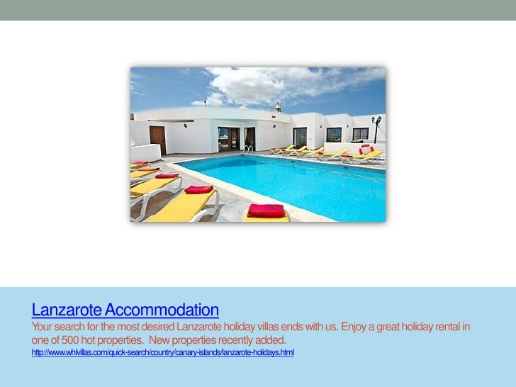 Lanzarote AccommodationYour search for the most desired Lanzarote holiday villas ends with us. Enjoy a great holiday renta...